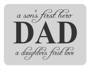 A Son's First Hero Dad A Daughter's First Love Vinyl Wall Decal Sticker