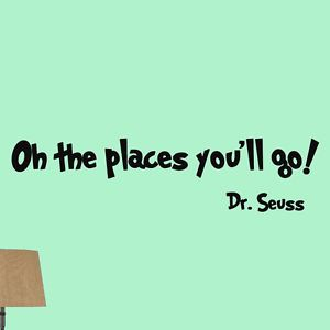 Dr Seuss Oh The Places You'll Go Vinyl Wall Quote Decals Kids Room Stickers