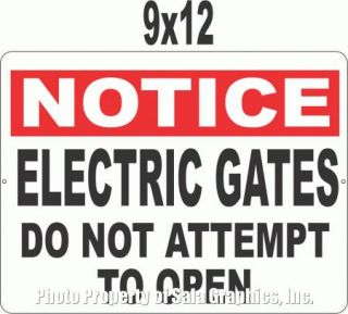 Notice Electric Gates do not Attempt to Open Sign 9x12 for Safety Security