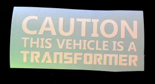 Funny Car Truck Window Vinyl Graphics Decal Bumper Sticker Caution Transformer