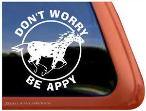 Don'T Worry Be Appy Leopard Appaloosa Horse Trailer Decal Sticker