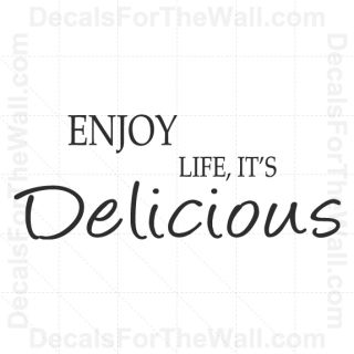 Enjoy Life It's Delicious Kitchen Wall Decal Vinyl Art Sticker Quote Saying KI02