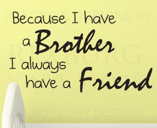 Wall Decal Sticker Quote Vinyl Art Lettering Brothers Always Have A Friend K18