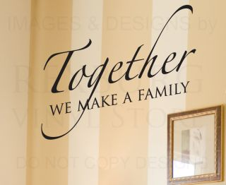 Wall Sticker Decal Quote Vinyl Art Lettering Together We Make A Family Love F40