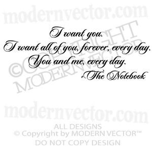 The Notebook Movie Vinyl Wall Quote Decal I Want You