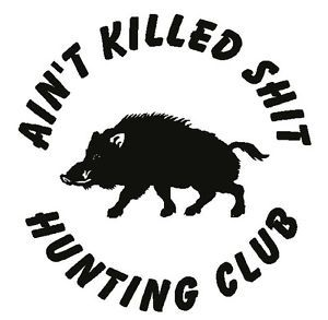 Hunting Club Hunt Hog Pig Boar Hunter Funny Car Truck Decal Vinyl Sticker