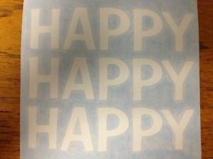 "Duck Dynasty Vinyl ""Happy Happy Happy"" Car Decals White in Color"