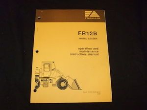 Fiat Allis FR12B Wheel Loader Operation Maintenance Manual