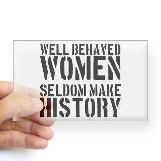 Well Behaved Women Seldom Make History Decal by WellBehavedWomenSeldomMakeHistory