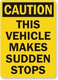 "Caution This Vehicle Makes Sudden Stops, Engineer Grade Reflective Aluminum Sign, 80 mil, 24"" x 18"""