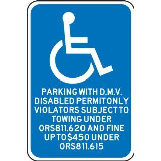 "Accuform Signs FRA182RA Engineer Grade Reflective Aluminum Handicap Parking Sign, For Oregon, Legend ""PARKING WITH DMV DISABLED PERMIT ONLY VIOLATORS SUBJECT TO TOWING UNDER ORS 811.620 AND FINE UP TO $450 UNDER ORS 811.615"" with Handicap Symbol,"